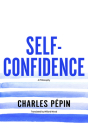 Self-Confidence: A Philosophy Cover Image