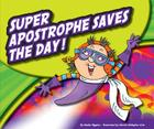 Super Apostrophe Saves the Day! (Punctuationbooks) Cover Image