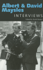 Albert and David Maysles: Interviews (Conversations with Filmmakers) Cover Image