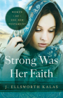 Strong Was Her Faith: Women of the New Testament Cover Image