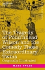 The Tragedy of Pudd'nhead Wilson and the Comedy Those Extraordinary Twins Cover Image