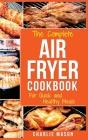 Air fryer cookbook: Air fryer recipe book and Delicious Air Fryer Recipes Easy Recipes to Fry and Roast with Your Air Fryer: Air Fryer Coo Cover Image