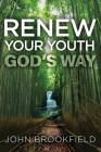 Renew Your Youth God's Way Cover Image