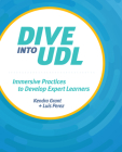 Dive Into Udl: Immersive Practices to Develop Expert Learners Cover Image