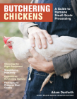 Butchering Chickens: A Guide to Humane, Small-Scale Processing Cover Image