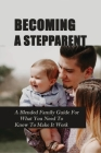 Becoming A Stepparent: A Blended Family Guide For What You Need To Know To Make It Work: Blending Families Books Cover Image
