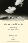 Memory and Utopia: The Poetry of José Ángel Valente (Studies in Hispanic and Lusophone Cultures #44) Cover Image