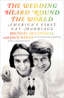 The Wedding Heard 'Round the World: America's First Gay Marriage Cover Image