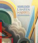Higher States: Lawren Harris and His American Contemporaries Cover Image