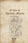 O Livro Do Aprendiz Maçom Cover Image