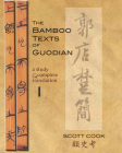 The Bamboo Texts of Guodian: A Study and Complete Translation, Volume 2 (Cornell East Asia #165) Cover Image