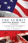 The Summit: Bretton Woods, 1944: J. M. Keynes and the Reshaping of the Global Economy Cover Image