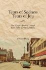 Tears of Sadness, Tears of Joy: One Couple's Journey Through Love, Faith, and Mental Illness Cover Image