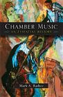 Chamber Music: An Essential History Cover Image