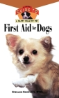 First Aid for Dogs (Your Happy Healthy Pet Guides #93) Cover Image