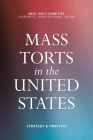 Mass Torts in the United States: Strategy & Practice Cover Image