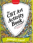 The CBT Art Activity Book: 100 Illustrated Handouts for Creative Therapeutic Work Cover Image