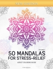 50 Mandalas for Stress-Relief (Volume 2) Adult Coloring Book: Beautiful Mandalas for Stress Relief and Relaxation Cover Image