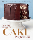 Martha Stewart's Cake Perfection: 100+ Recipes for the Sweet Classic, from Simple to Stunning: A Baking Book Cover Image