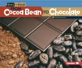 From Cocoa Bean to Chocolate (Start to Finish) Cover Image