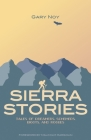 Sierra Stories: Tales of Dreamers, Schemers, Bigots, and Rogues Cover Image