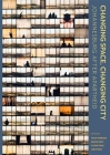 Changing Space, Changing City : Johannesburg after Apartheid  Cover Image