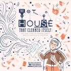 The House That Cleaned Itself: The True Story of Frances Gabe's (Mostly) Marvelous Invention Cover Image