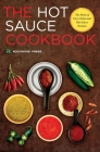 Hot Sauce Cookbook: The Book of Fiery Salsa and Hot Sauce Recipes Cover Image