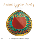 Ancient Egyptian Jewelry: 50 Masterpieces of Art and Design Cover Image