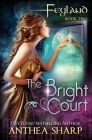 Feyland: The Bright Court Cover Image