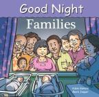 Good Night Families (Good Night Our World) Cover Image