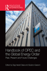 Handbook of OPEC and the Global Energy Order: Past, Present and Future Challenges (Routledge International Handbooks) Cover Image