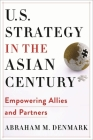 U.S. Strategy in the Asian Century: Empowering Allies and Partners (Woodrow Wilson Center) Cover Image