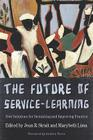 The Future of Service-Learning: New Solutions for Sustaining and Improving Practice Cover Image