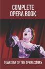 Complete Opera Book: Guardian Of The Opera Story: The Phantom Of The Opera Cover Image
