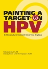 Painting a Target on HPV: Dr. Nick's Natural Treatment for Cervical Dysplasia Cover Image