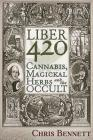 Liber 420: Cannabis, Magickal Herbs and the Occult Cover Image