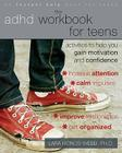 The ADHD Workbook for Teens: Activities to Help You Gain Motivation and Confidence (Instant Help Book for Teens) Cover Image
