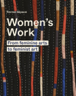 Women's Work: From feminine arts to Feminist Art Cover Image
