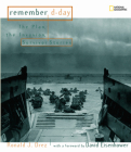 Remember D-Day: The Plan, the Invasion, Survivor Stories Cover Image