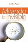 Mirando a lo invisible: Aspectos pocos conocidos de la Biblia Cover Image
