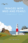 Fringed with Mud & Pearls: An English Island Odyssey Cover Image
