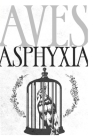 Aves Asphyxia Cover Image