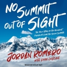 No Summit Out of Sight Lib/E: The True Story of the Youngest Person to Climb the Seven Summits Cover Image