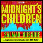 Midnight's Children: BBC Radio 4 Full-Cast Dramatisation Cover Image