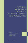 Natural Resources Grabbing: An International Law Perspective (Legal Studies on Access and Benefit-Sharing #4) Cover Image