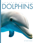 Dolphins (Amazing Animals) Cover Image
