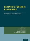 Geriatric Forensic Psychiatry: Principles and Practice Cover Image