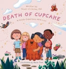 The Death of Cupcake: A Child's Experience with Loss Cover Image