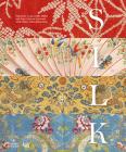 Silk: Fiber, Fabric, and Fashion Cover Image